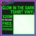 GLOW IN THE DARK TSHIRT VINYL FLEX X 20 METERS X 500MM WIDE VAT INCLUDED